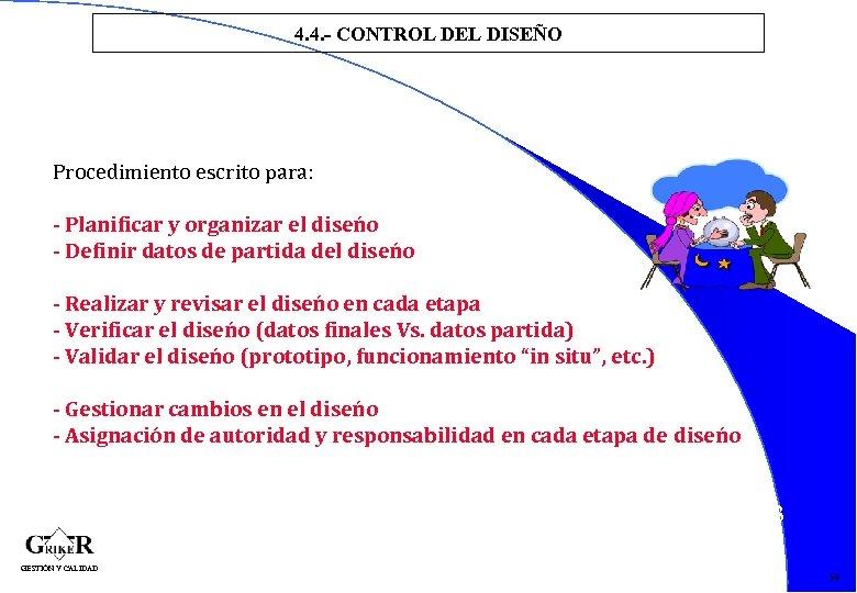 4. 4. - CONTROL DEL DISEÑO Procedimiento escrito para: - Planificar y organizar el