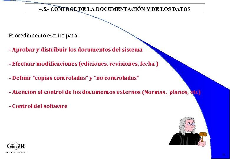 4. 5. - CONTROL DE LA DOCUMENTACIÓN Y DE LOS DATOS Procedimiento escrito para:
