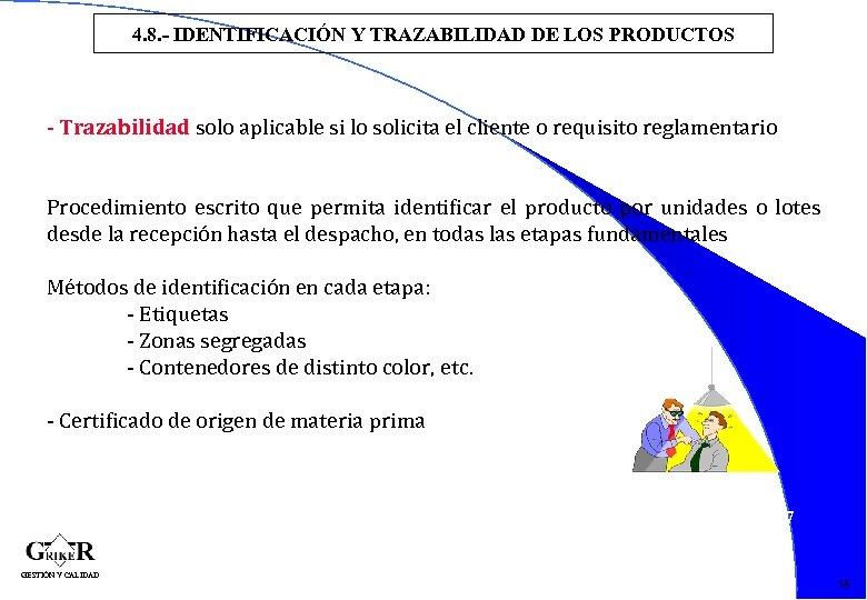 4. 8. - IDENTIFICACIÓN Y TRAZABILIDAD DE LOS PRODUCTOS - Trazabilidad solo aplicable si