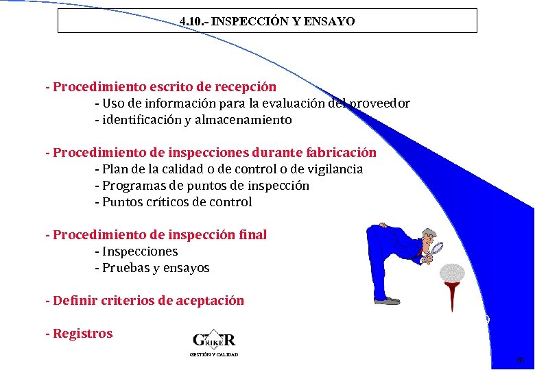 4. 10. - INSPECCIÓN Y ENSAYO - Procedimiento escrito de recepción - Uso de