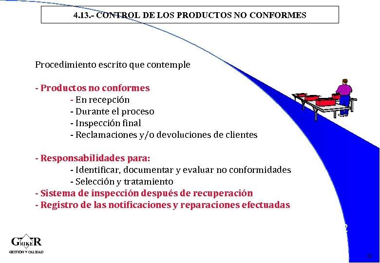 4. 13. - CONTROL DE LOS PRODUCTOS NO CONFORMES Procedimiento escrito que contemple -