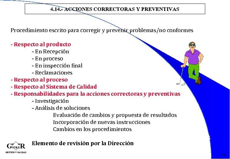 4. 14. - ACCIONES CORRECTORAS Y PREVENTIVAS Procedimiento escrito para corregir y prevenir problemas/no