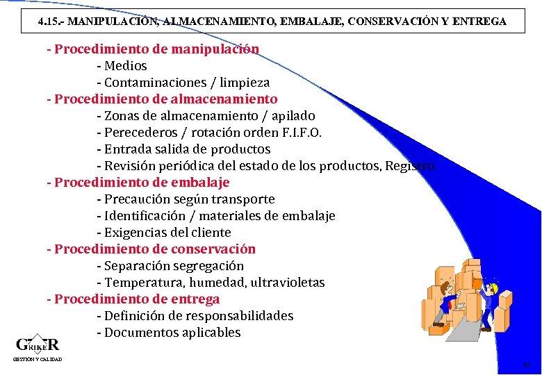 4. 15. - MANIPULACIÓN, ALMACENAMIENTO, EMBALAJE, CONSERVACIÓN Y ENTREGA - Procedimiento de manipulación -