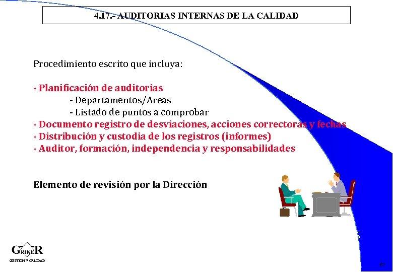 4. 17. - AUDITORIAS INTERNAS DE LA CALIDAD Procedimiento escrito que incluya: - Planificación