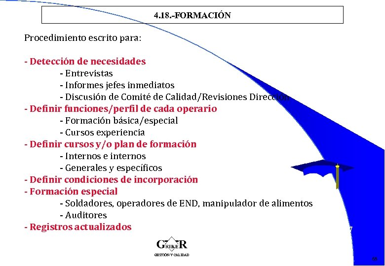 4. 18. -FORMACIÓN Procedimiento escrito para: - Detección de necesidades - Entrevistas - Informes