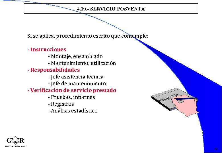 4. 19. - SERVICIO POSVENTA Si se aplica, procedimiento escrito que contemple: - Instrucciones