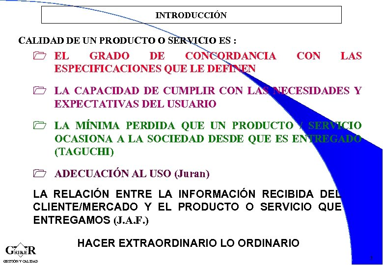 INTRODUCCIÓN CALIDAD DE UN PRODUCTO O SERVICIO ES : 1 EL GRADO DE CONCORDANCIA