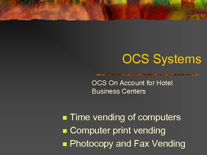 OCS Systems OCS On Account for Hotel Business Centers Time vending of computers n