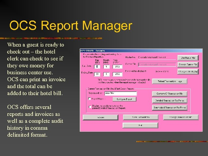OCS Report Manager When a guest is ready to check out – the hotel