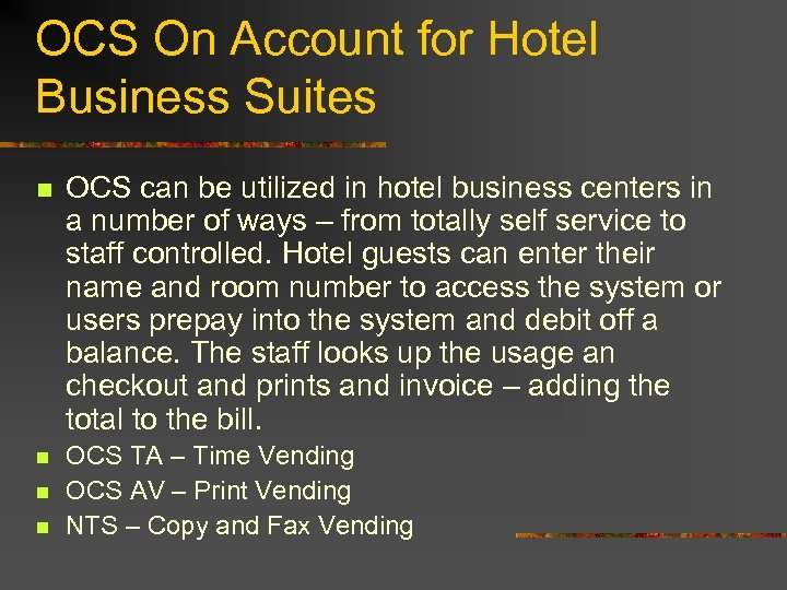 OCS On Account for Hotel Business Suites n OCS can be utilized in hotel