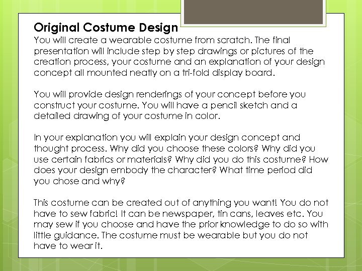 Original Costume Design You will create a wearable costume from scratch. The final presentation