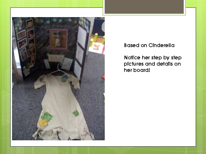 Based on Cinderella Notice her step by step pictures and details on her board!