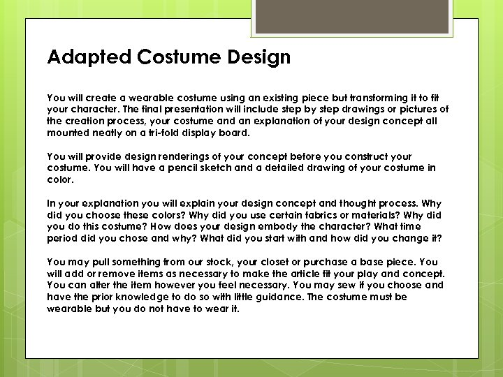 Adapted Costume Design You will create a wearable costume using an existing piece but