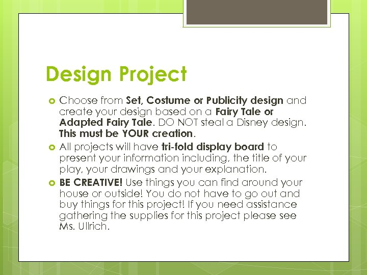 Design Project Choose from Set, Costume or Publicity design and create your design based