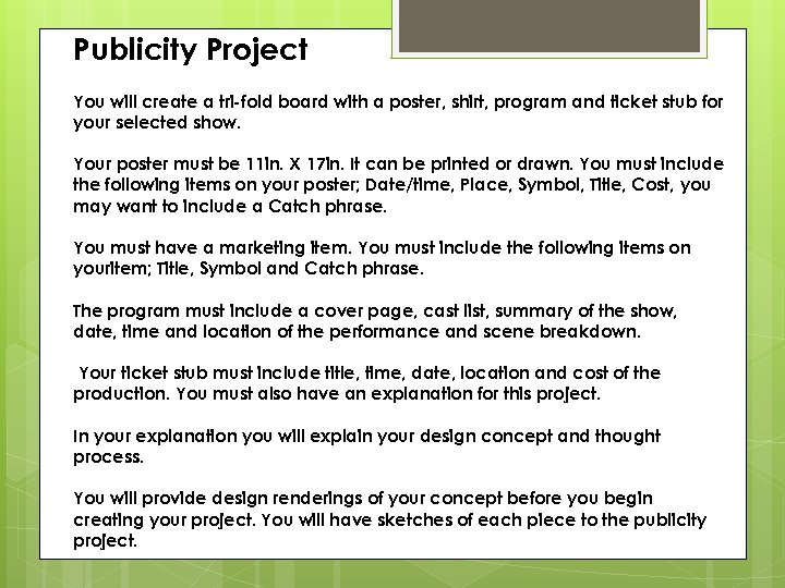Publicity Project You will create a tri-fold board with a poster, shirt, program and