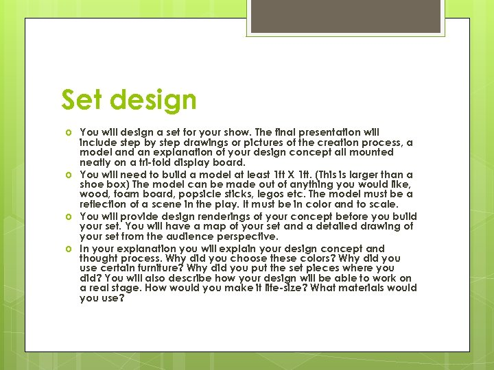 Set design You will design a set for your show. The final presentation will