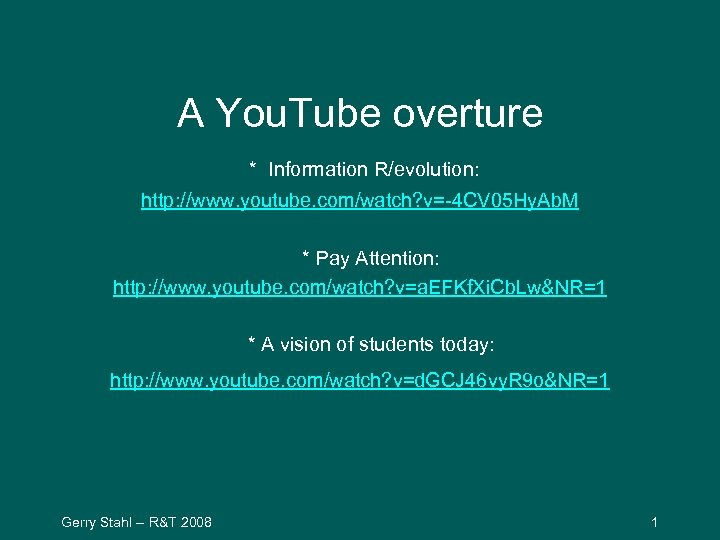 A You. Tube overture * Information R/evolution: http: //www. youtube. com/watch? v=-4 CV 05