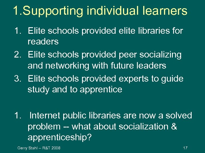 1. Supporting individual learners 1. Elite schools provided elite libraries for readers 2. Elite