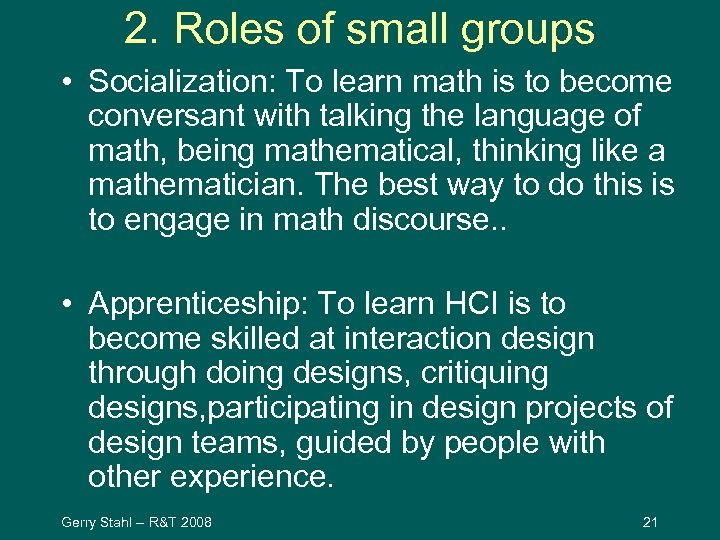 2. Roles of small groups • Socialization: To learn math is to become conversant