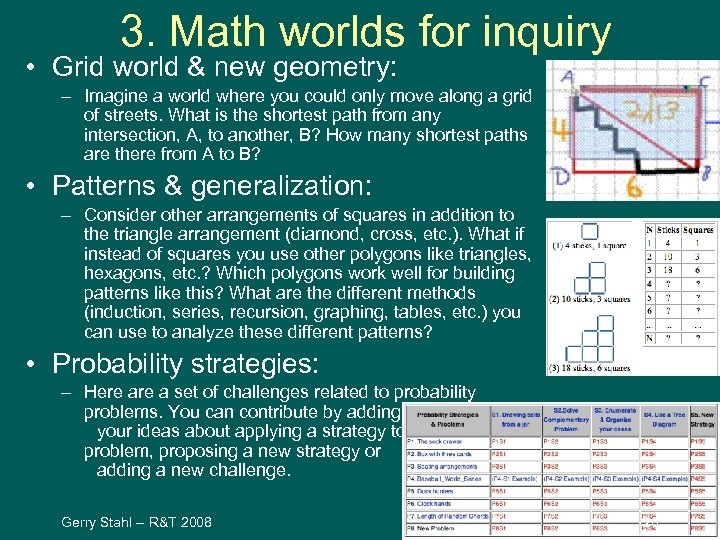 3. Math worlds for inquiry • Grid world & new geometry: – Imagine a