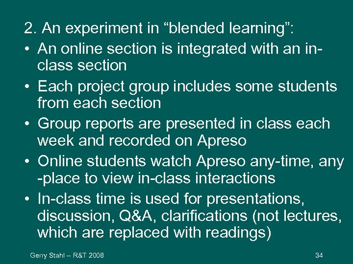 """2. An experiment in """"blended learning"""": • An online section is integrated with an"""