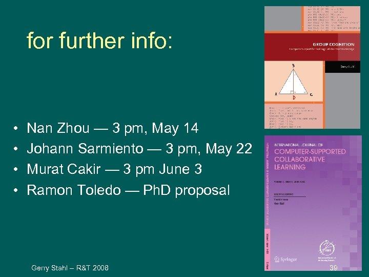 for further info: • • Nan Zhou — 3 pm, May 14 Johann Sarmiento