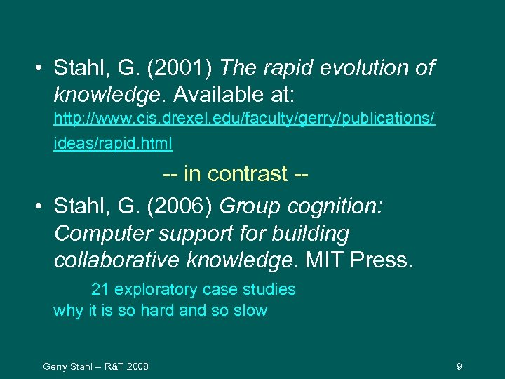 • Stahl, G. (2001) The rapid evolution of knowledge. Available at: http: //www.