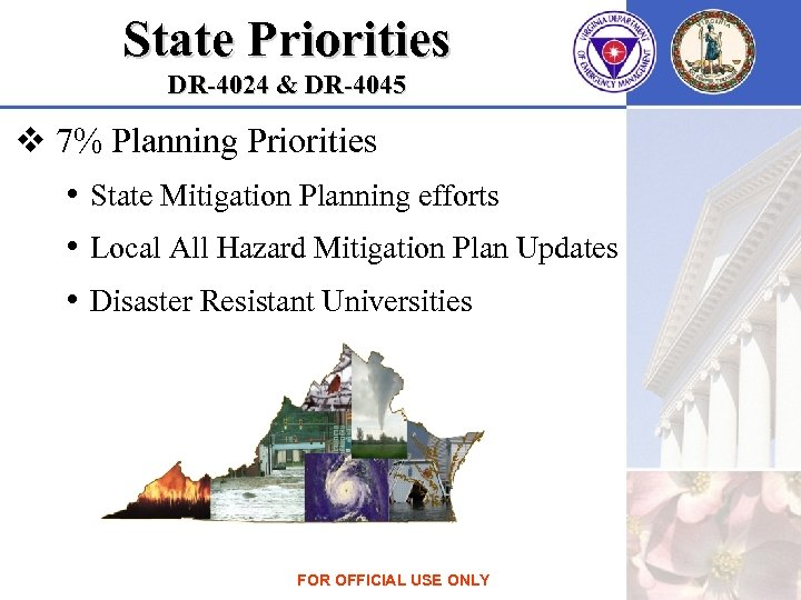 State Priorities DR-4024 & DR-4045 v 7% Planning Priorities • State Mitigation Planning efforts