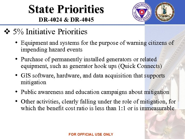 State Priorities DR-4024 & DR-4045 v 5% Initiative Priorities • Equipment and systems for