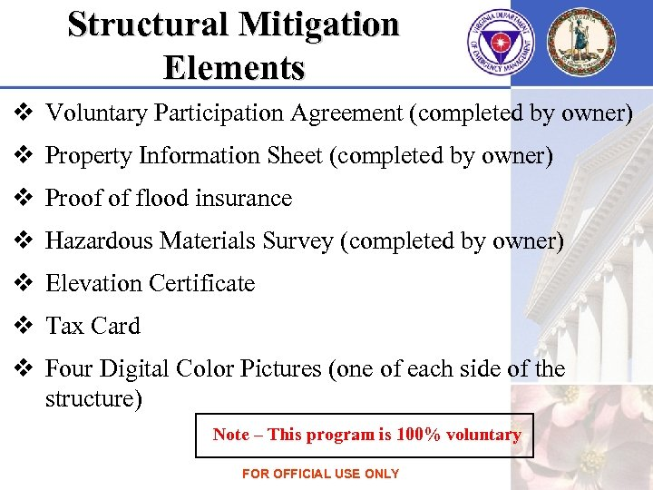 Structural Mitigation Elements v Voluntary Participation Agreement (completed by owner) v Property Information Sheet
