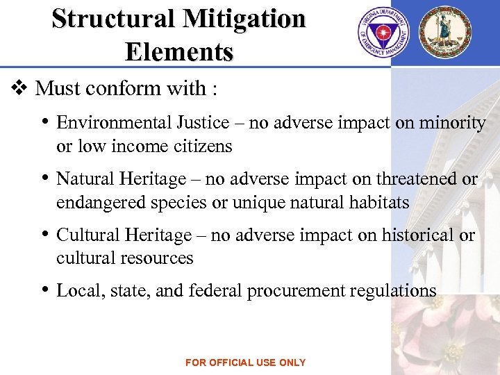 Structural Mitigation Elements v Must conform with : • Environmental Justice – no adverse