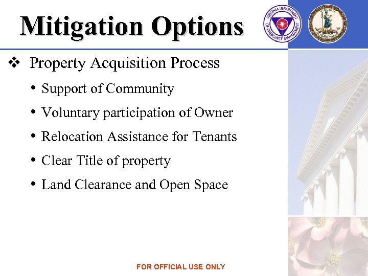 Mitigation Options v Property Acquisition Process • Support of Community • Voluntary participation of