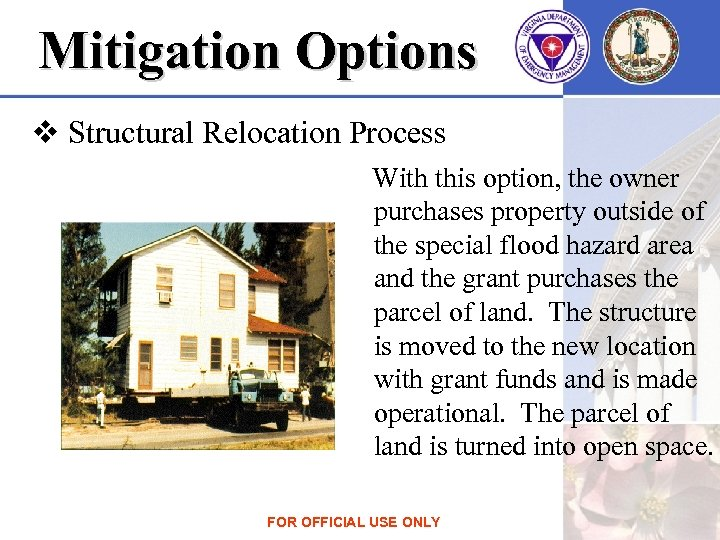 Mitigation Options v Structural Relocation Process With this option, the owner purchases property outside