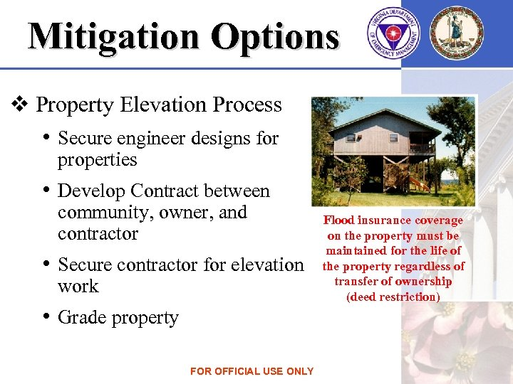 Mitigation Options v Property Elevation Process • Secure engineer designs for properties • Develop