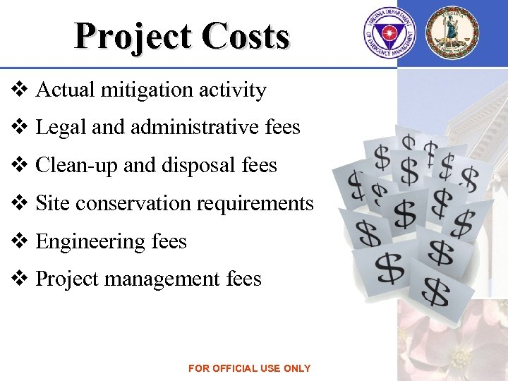 Project Costs v Actual mitigation activity v Legal and administrative fees v Clean-up and