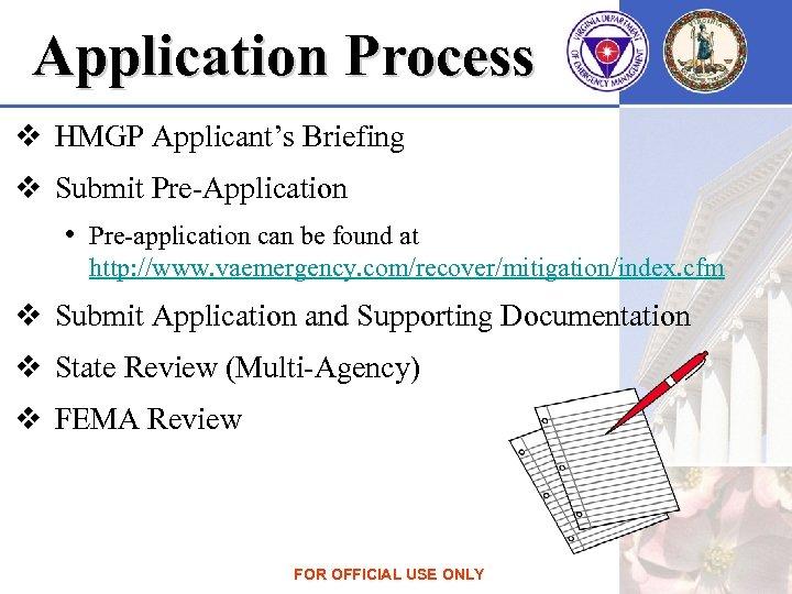 Application Process v HMGP Applicant's Briefing v Submit Pre-Application • Pre-application can be found