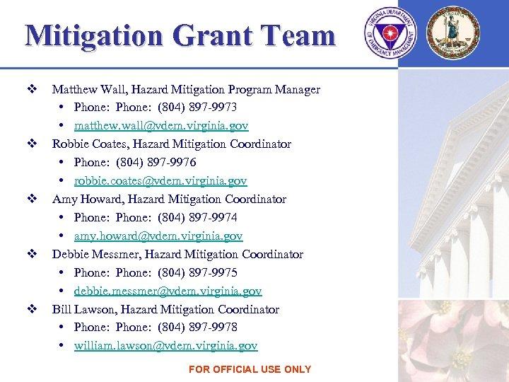 Mitigation Grant Team v v v Matthew Wall, Hazard Mitigation Program Manager • Phone: