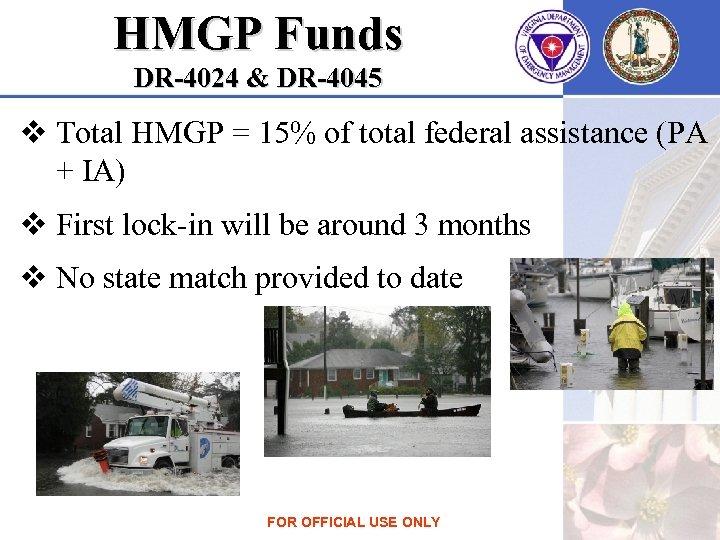 HMGP Funds DR-4024 & DR-4045 v Total HMGP = 15% of total federal assistance