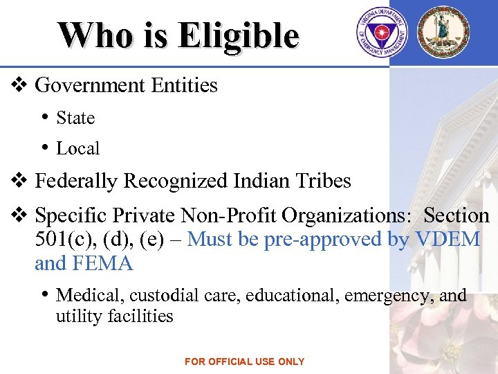 Who is Eligible v Government Entities • State • Local v Federally Recognized Indian