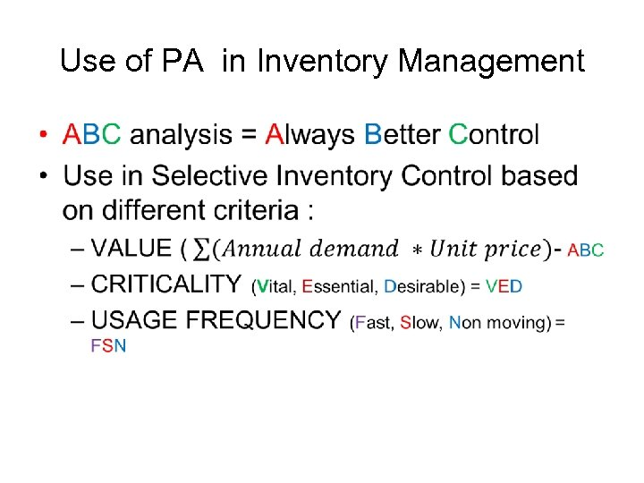 Use of PA in Inventory Management •