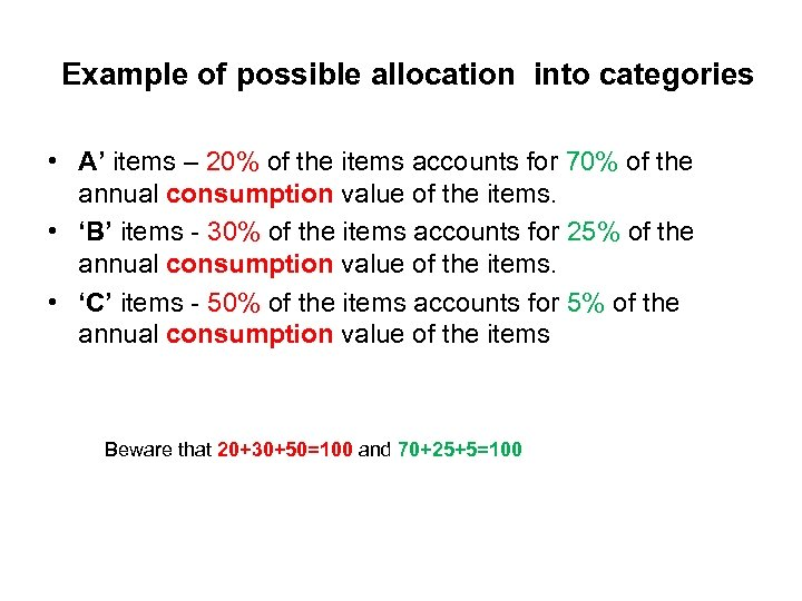 Example of possible allocation into categories • A' items – 20% of the items