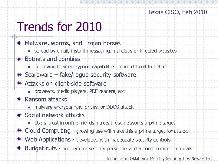 Texas CISO, Feb 2010 Trends for 2010 Malware, worms, and Trojan horses n spread