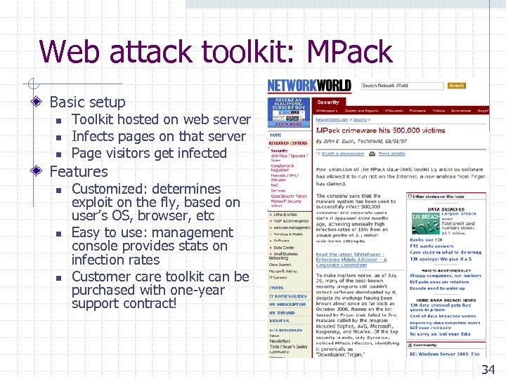 Web attack toolkit: MPack Basic setup n n n Toolkit hosted on web server
