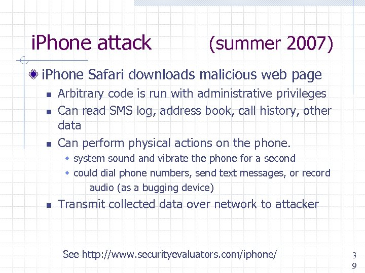 i. Phone attack (summer 2007) i. Phone Safari downloads malicious web page n n
