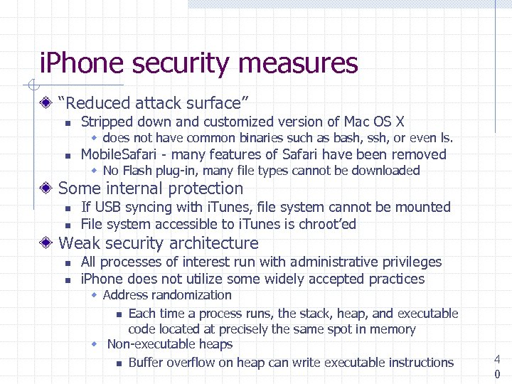 """i. Phone security measures """"Reduced attack surface"""" n Stripped down and customized version of"""