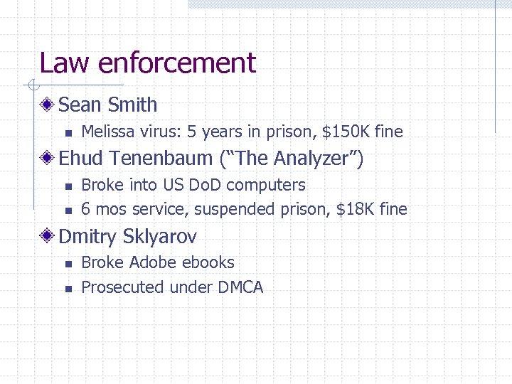 Law enforcement Sean Smith n Melissa virus: 5 years in prison, $150 K fine