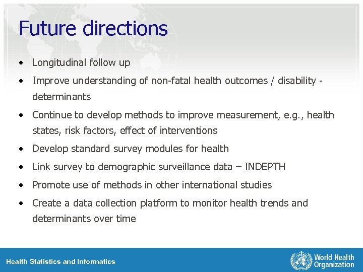 Future directions • Longitudinal follow up • Improve understanding of non-fatal health outcomes /