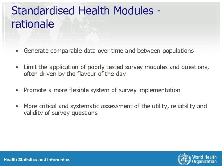 Standardised Health Modules rationale • Generate comparable data over time and between populations •