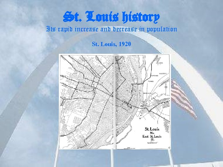 St. Louis history Its rapid increase and decrease in population St. Louis, 1920