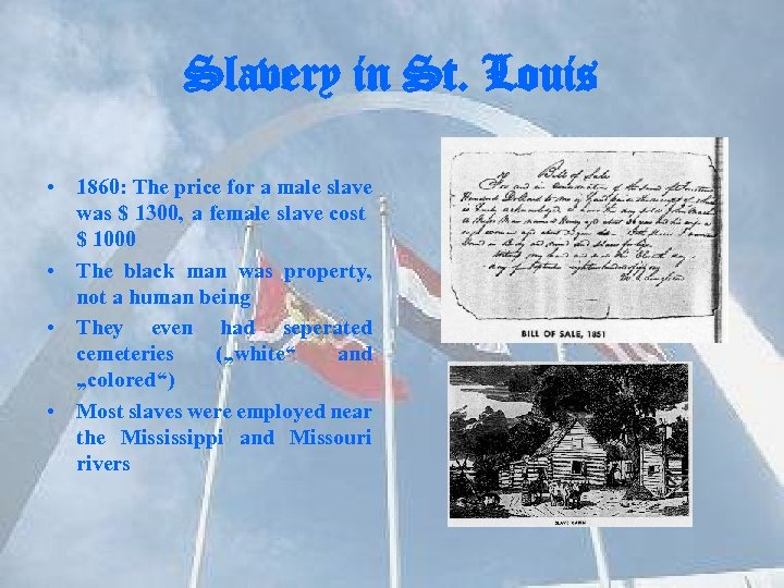 Slavery in St. Louis • 1860: The price for a male slave was $